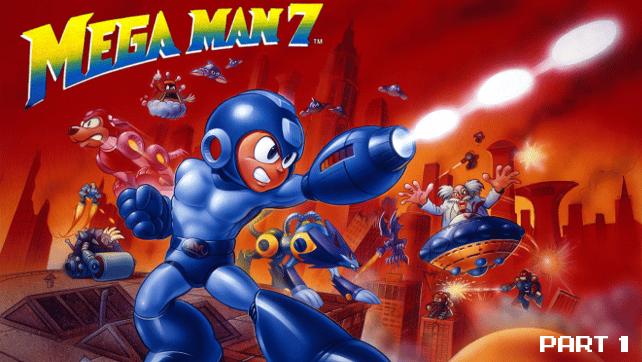Megaman7-Part1