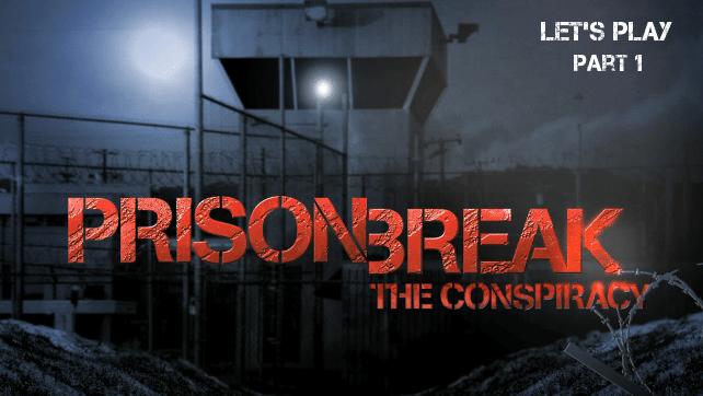 Prison_Break_LetsPlay_1
